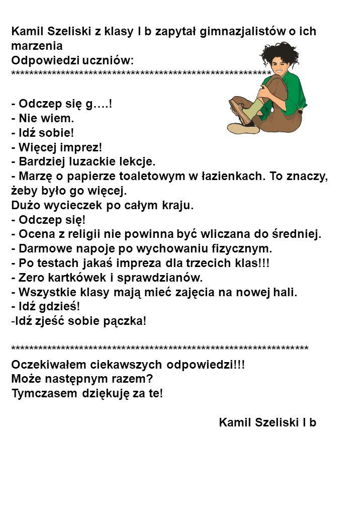 Kamil Szeliski z klasy I b zapytał gimnazjalistów o ich marzenia
