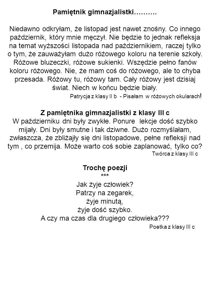 Pamiętnik gimnazjalistki………. Z pamiętnika gimnazjalistki z klasy III c