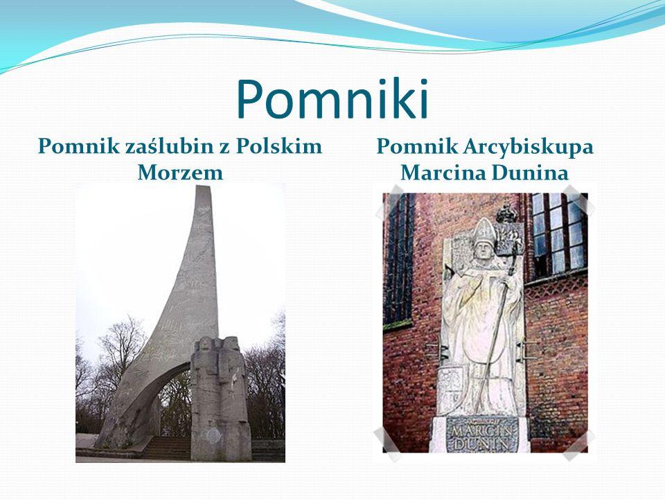 Pomnik zaślubin z Polskim Morzem Pomnik Arcybiskupa Marcina Dunina