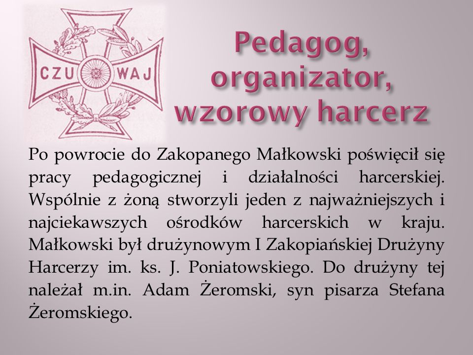 Pedagog, organizator, wzorowy harcerz