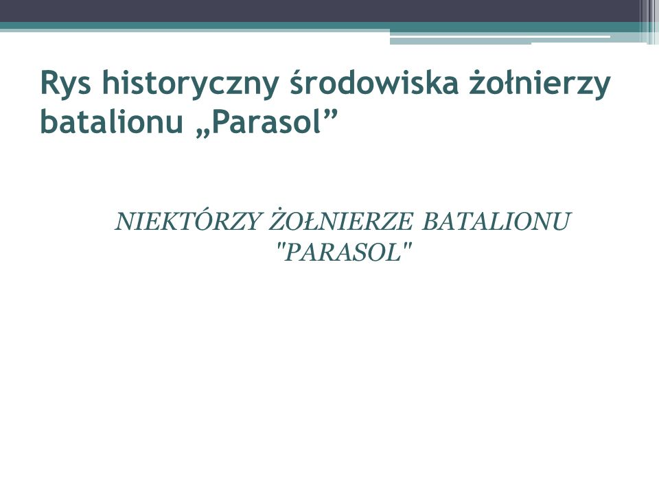 """Rys historyczny środowiska żołnierzy batalionu """"Parasol"""