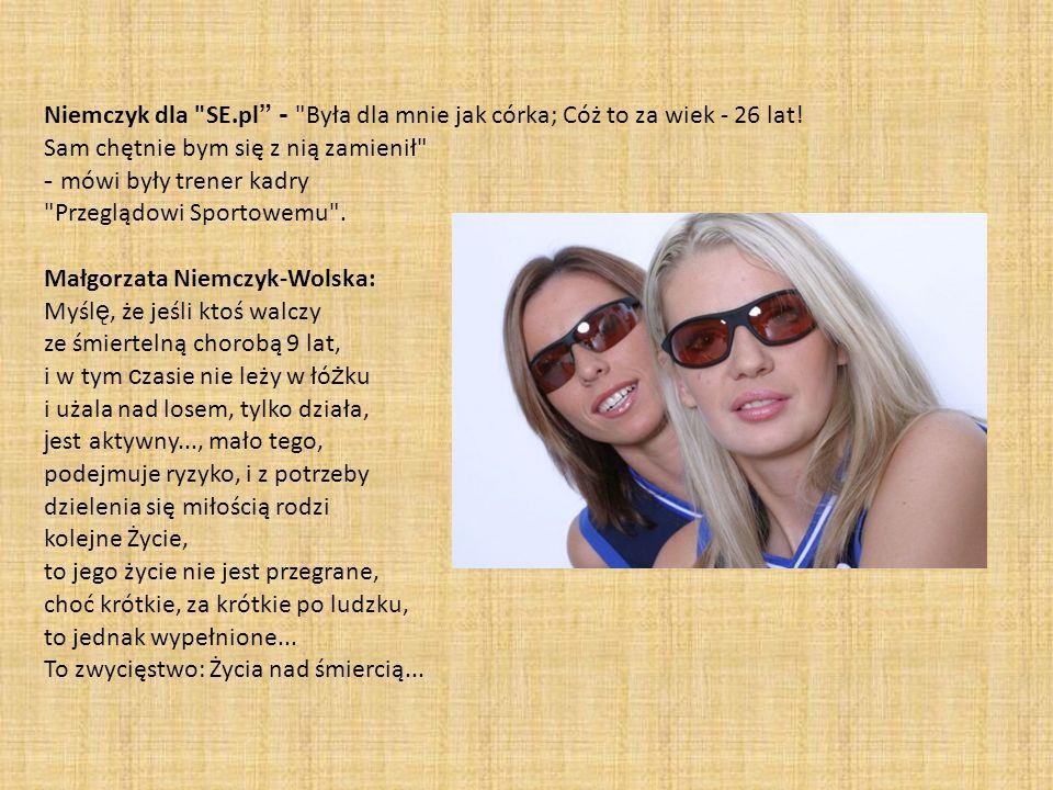 Niemczyk dla SE.pl - Była dla mnie jak córka; Cóż to za wiek - 26 lat!
