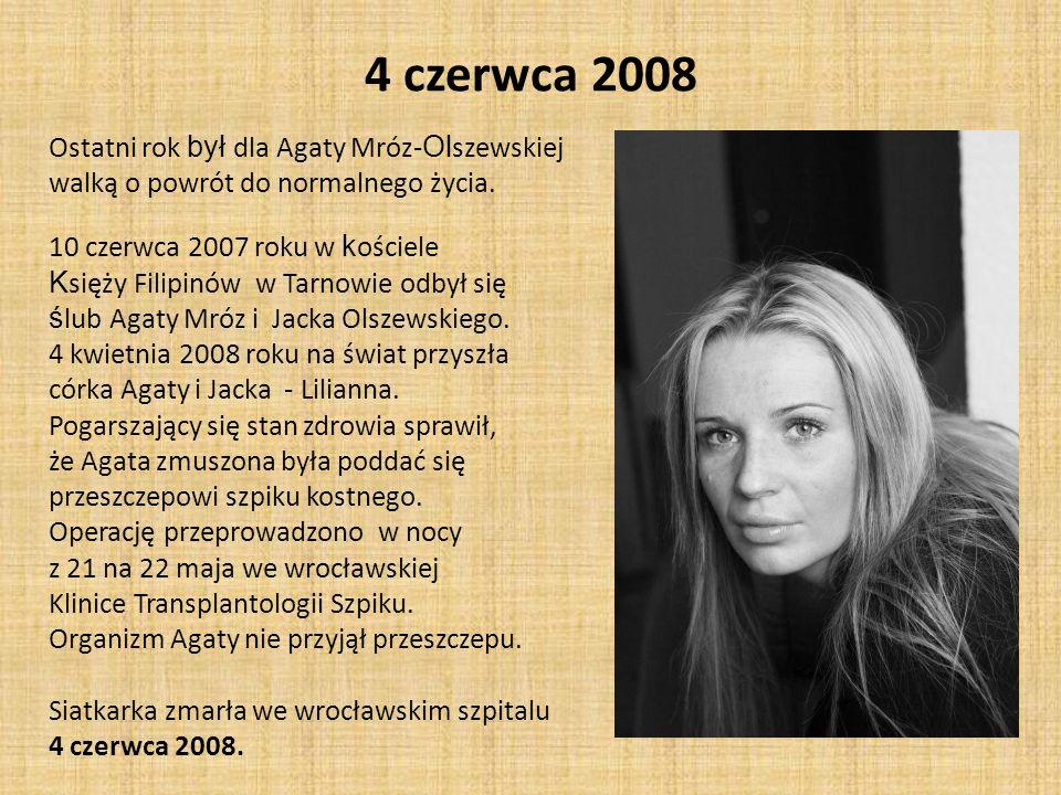 4 czerwca 2008 Ostatni rok był dla Agaty Mróz-Olszewskiej