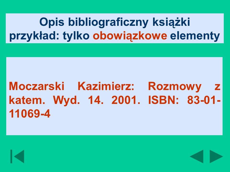 Opis bibliograficzny książki przykład: tylko obowiązkowe elementy