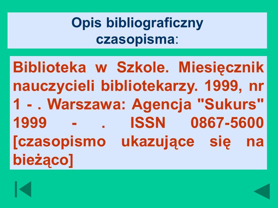 Opis bibliograficzny czasopisma:
