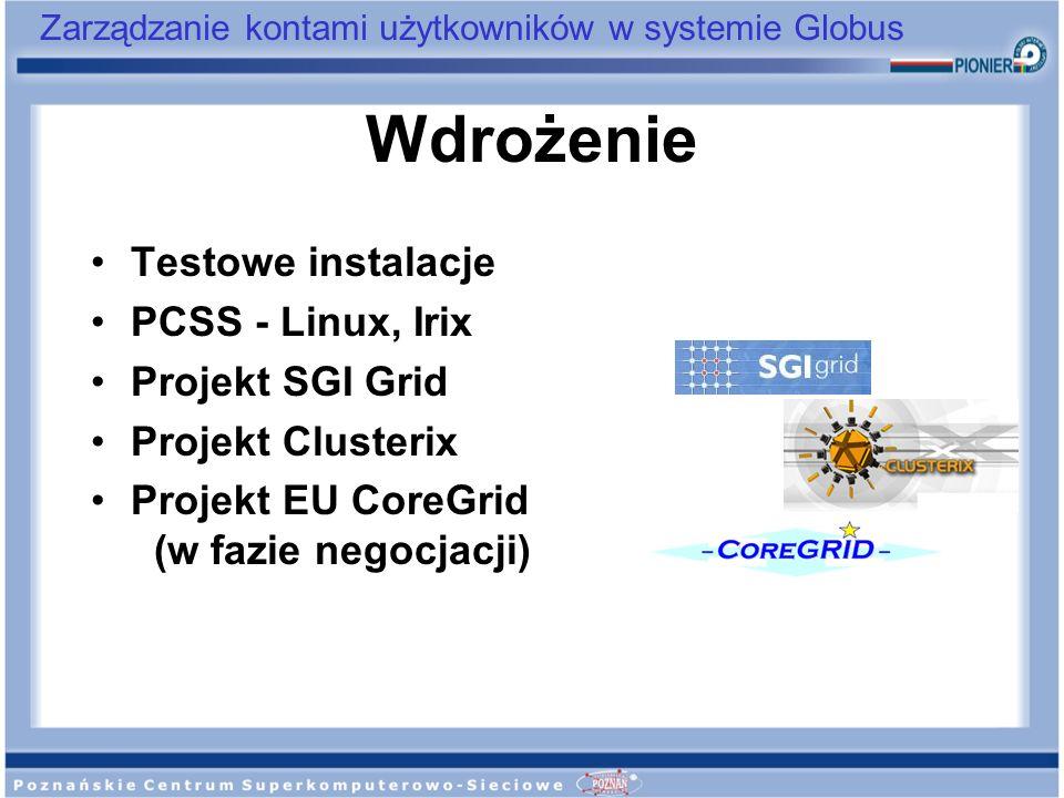 Wdrożenie Testowe instalacje PCSS - Linux, Irix Projekt SGI Grid