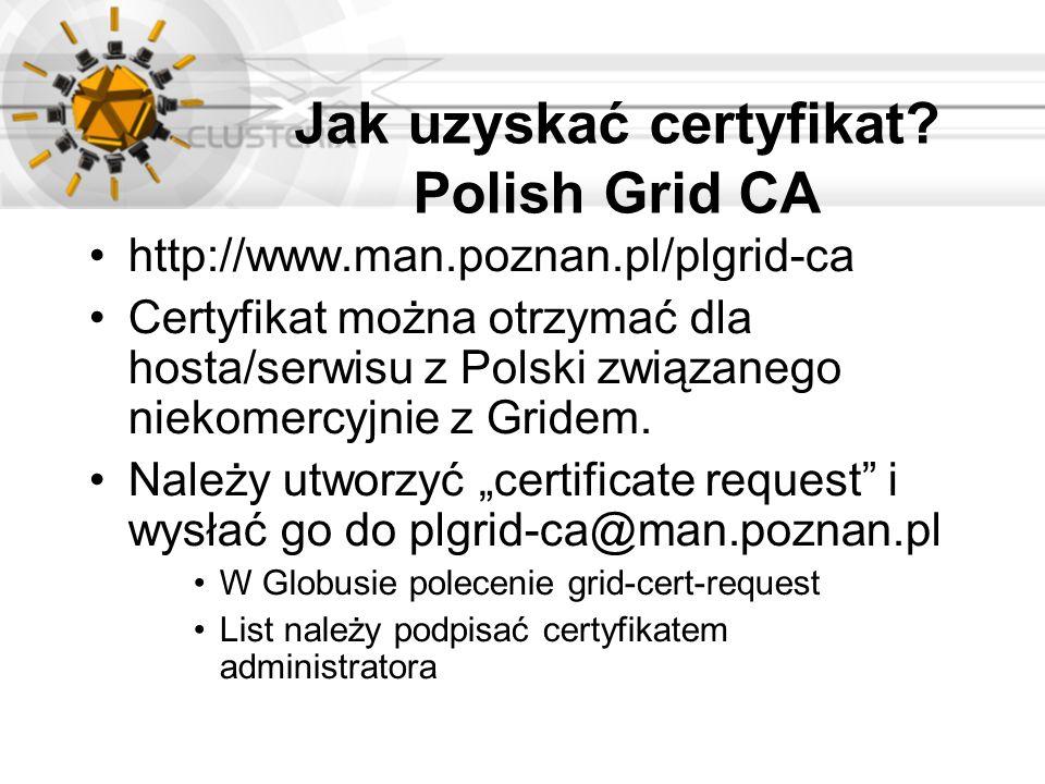 Jak uzyskać certyfikat Polish Grid CA