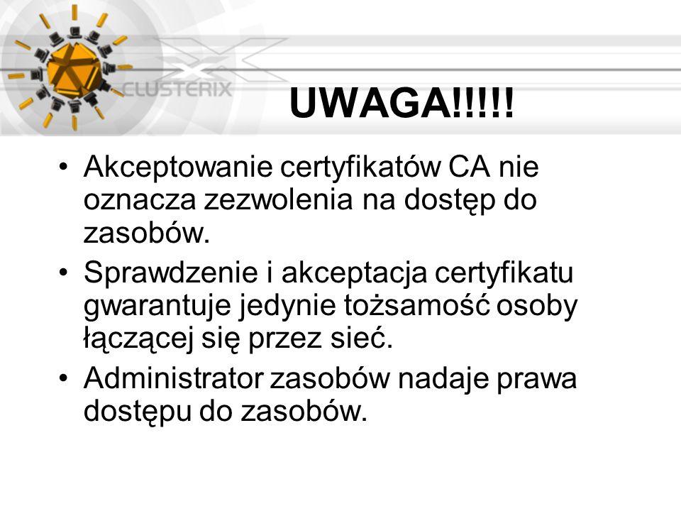UWAGA!!!!! Akceptowanie certyfikatów CA nie oznacza zezwolenia na dostęp do zasobów.