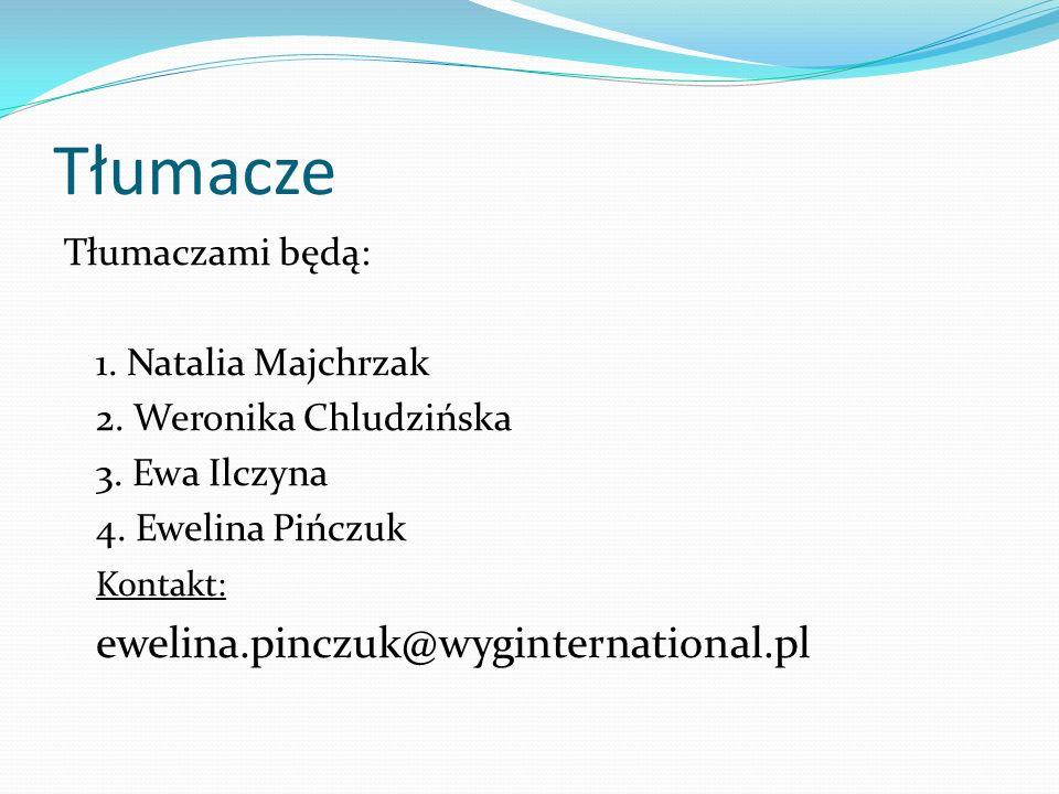Tłumacze ewelina.pinczuk@wyginternational.pl Tłumaczami będą: