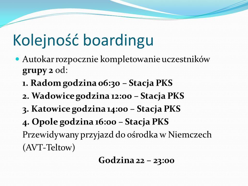 Kolejność boardingu Autokar rozpocznie kompletowanie uczestników grupy 2 od: 1. Radom godzina 06:30 – Stacja PKS.