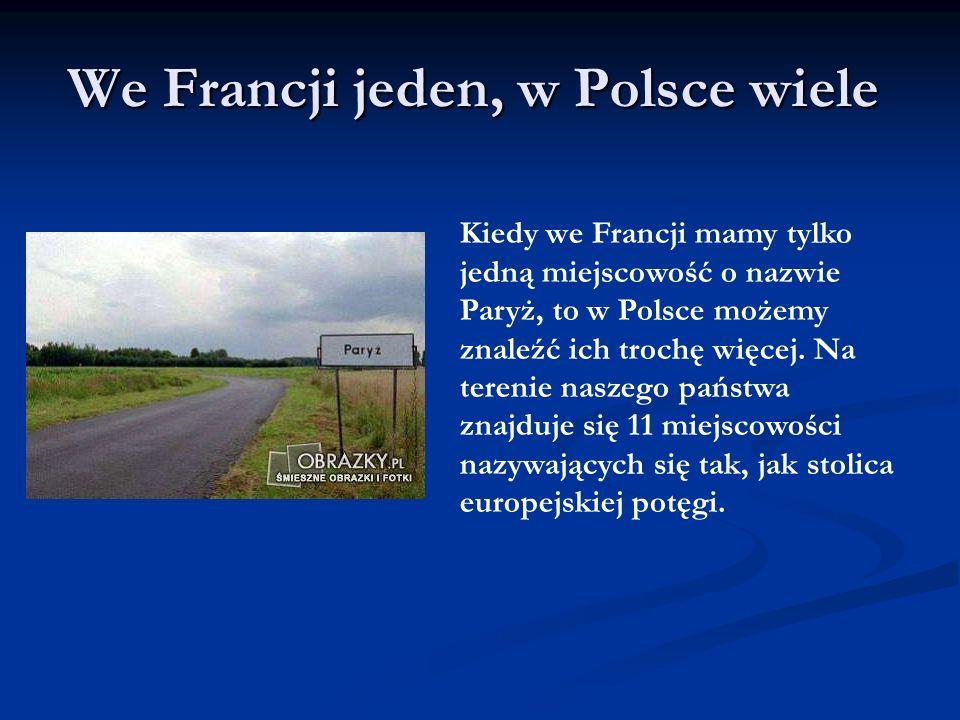 We Francji jeden, w Polsce wiele