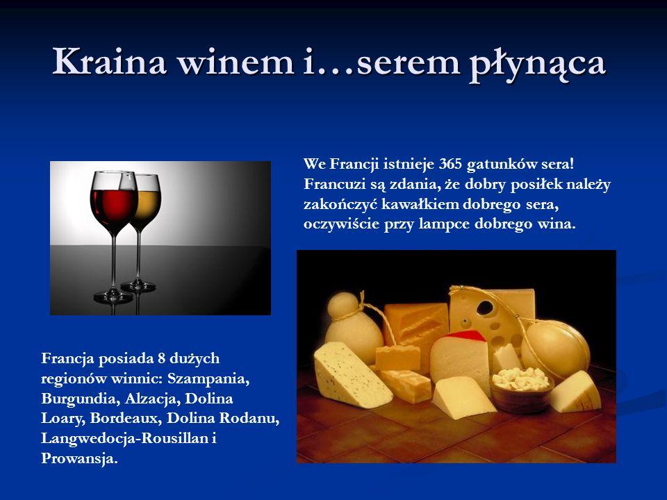 Kraina winem i…serem płynąca
