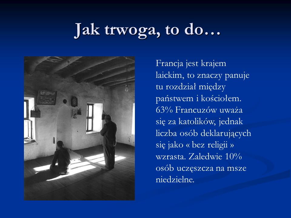 Jak trwoga, to do…