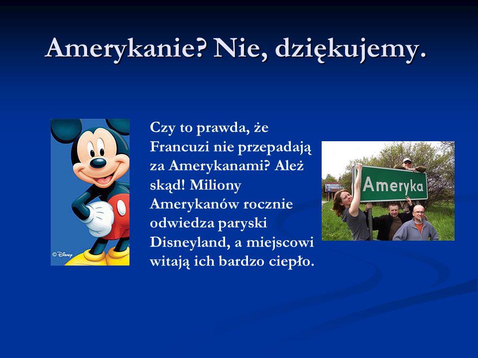 Amerykanie Nie, dziękujemy.