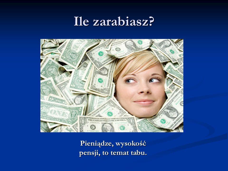 Pieniądze, wysokość pensji, to temat tabu.