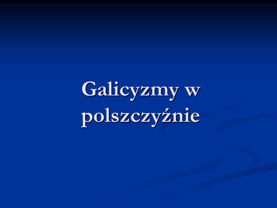 Galicyzmy w polszczyźnie