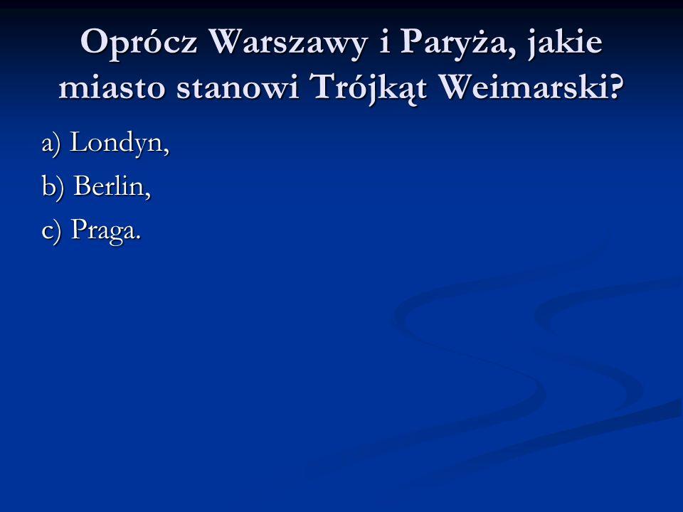 Oprócz Warszawy i Paryża, jakie miasto stanowi Trójkąt Weimarski