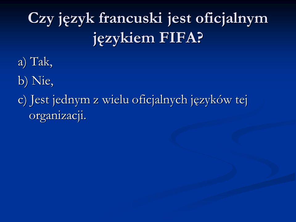 Czy język francuski jest oficjalnym językiem FIFA