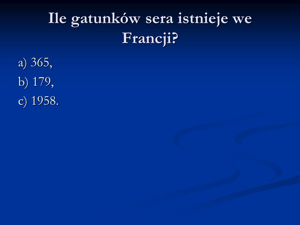 Ile gatunków sera istnieje we Francji
