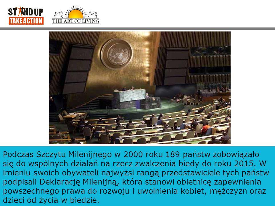 Podczas Szczytu Milenijnego w 2000 roku 189 państw zobowiązało się do wspólnych działań na rzecz zwalczenia biedy do roku 2015.