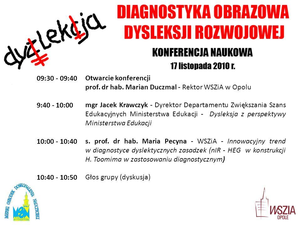 09:30 - 09:40 Otwarcie konferencji. prof. dr hab. Marian Duczmal - Rektor WSZiA w Opolu. 9:40 - 10:00.