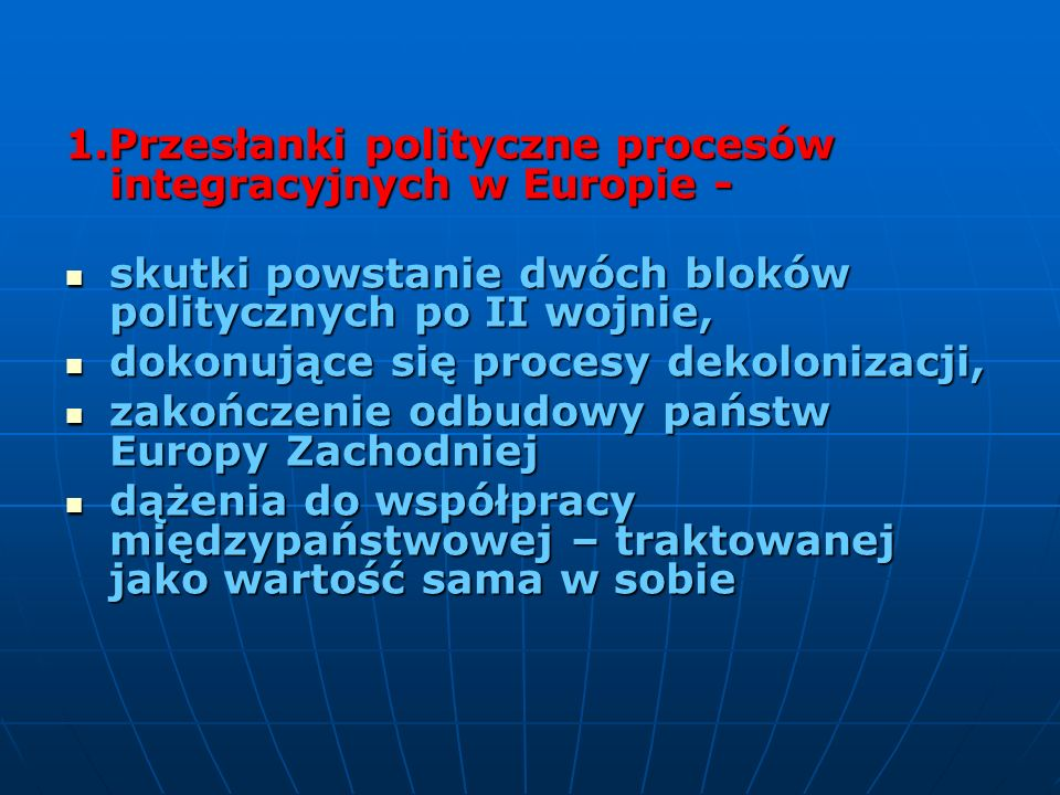 1.Przesłanki polityczne procesów integracyjnych w Europie -