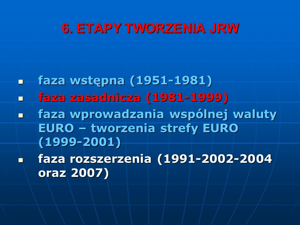 6. ETAPY TWORZENIA JRW faza wstępna (1951-1981)