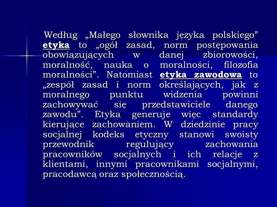 """Według """"Małego słownika języka polskiego etyka to """"ogół zasad, norm postępowania obowiązujących w danej zbiorowości, moralność, nauka o moralności, filozofia moralności ."""
