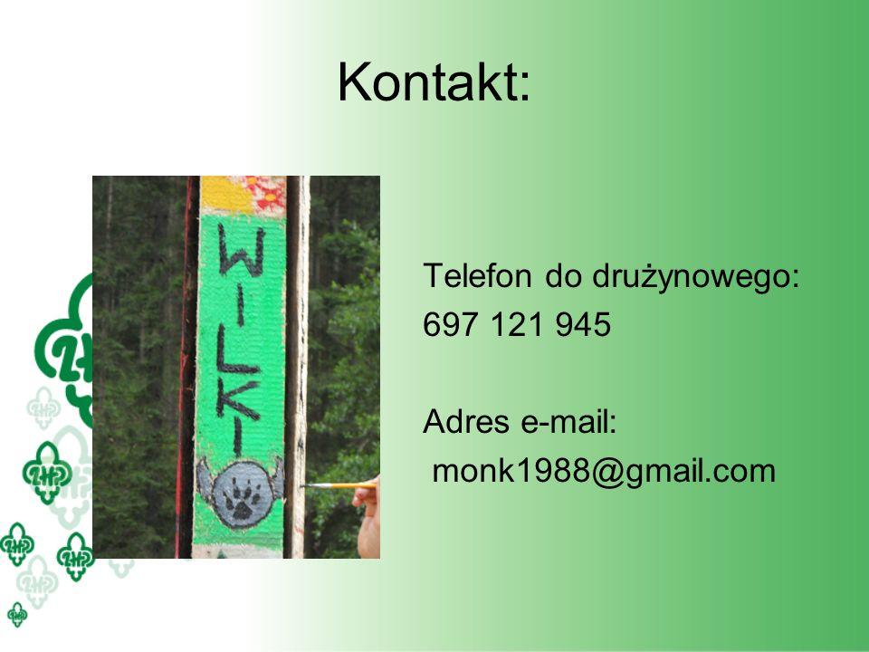 Kontakt: Telefon do drużynowego: 697 121 945 Adres e-mail: