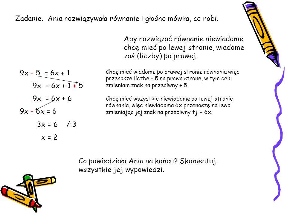 Zadanie. Ania rozwiązywała równanie i głośno mówiła, co robi.