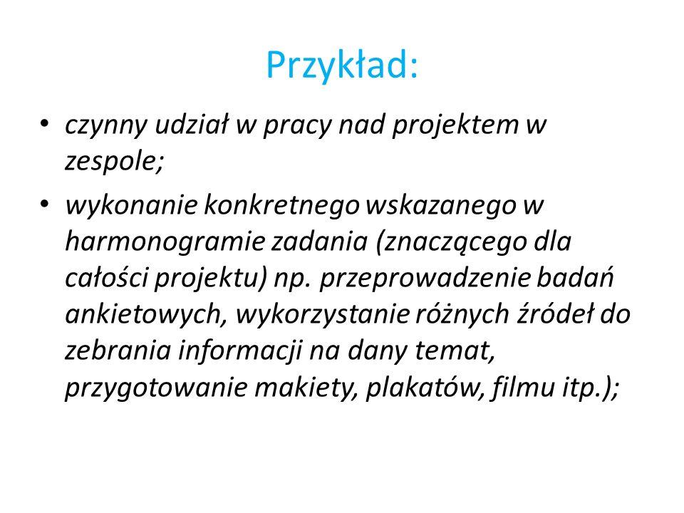Przykład: czynny udział w pracy nad projektem w zespole;