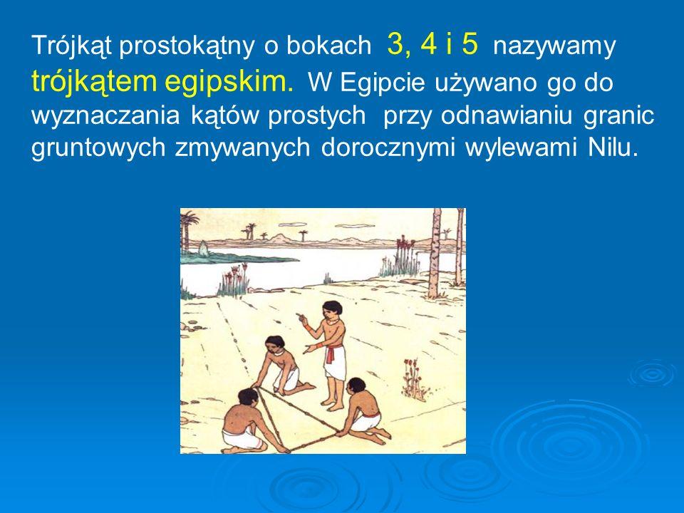 trójkątem egipskim. W Egipcie używano go do