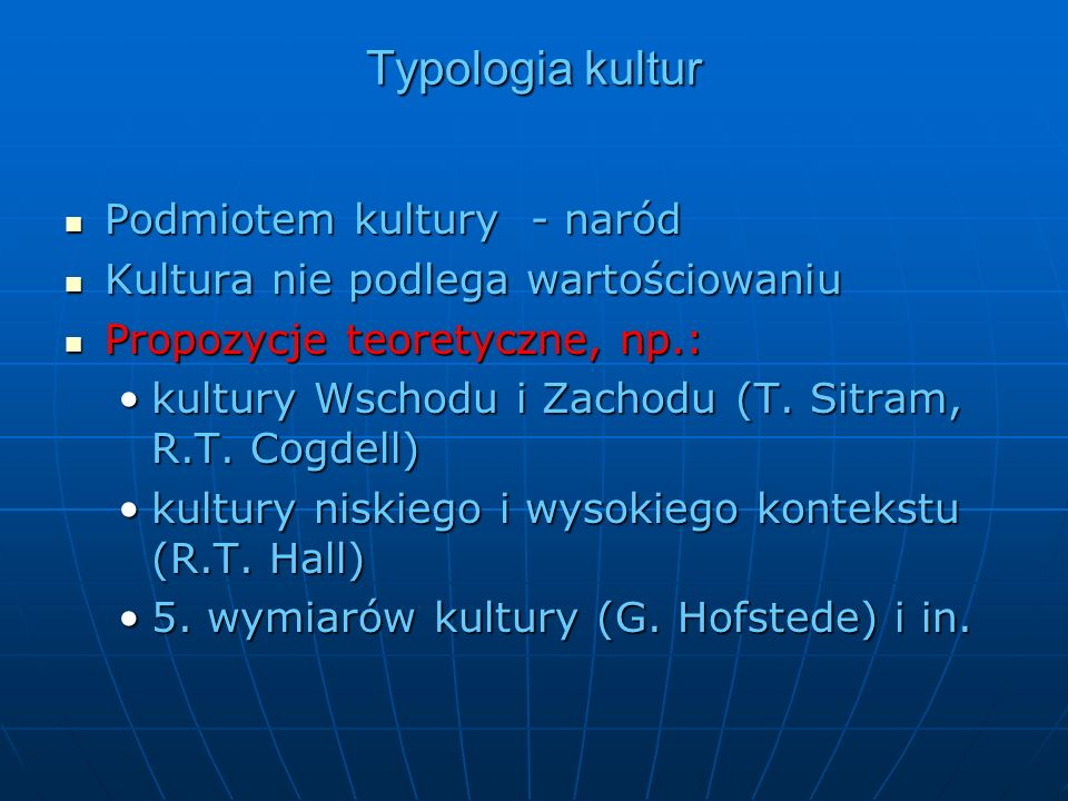 Typologia kultur Podmiotem kultury - naród