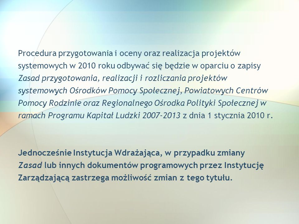 Procedura przygotowania i oceny oraz realizacja projektów