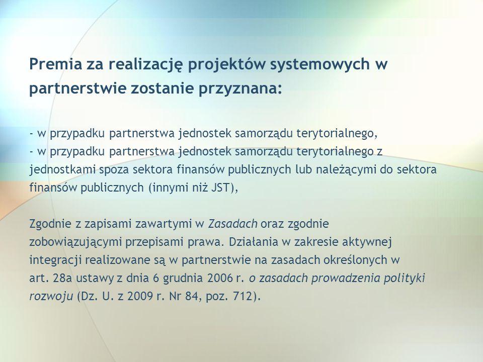 Premia za realizację projektów systemowych w