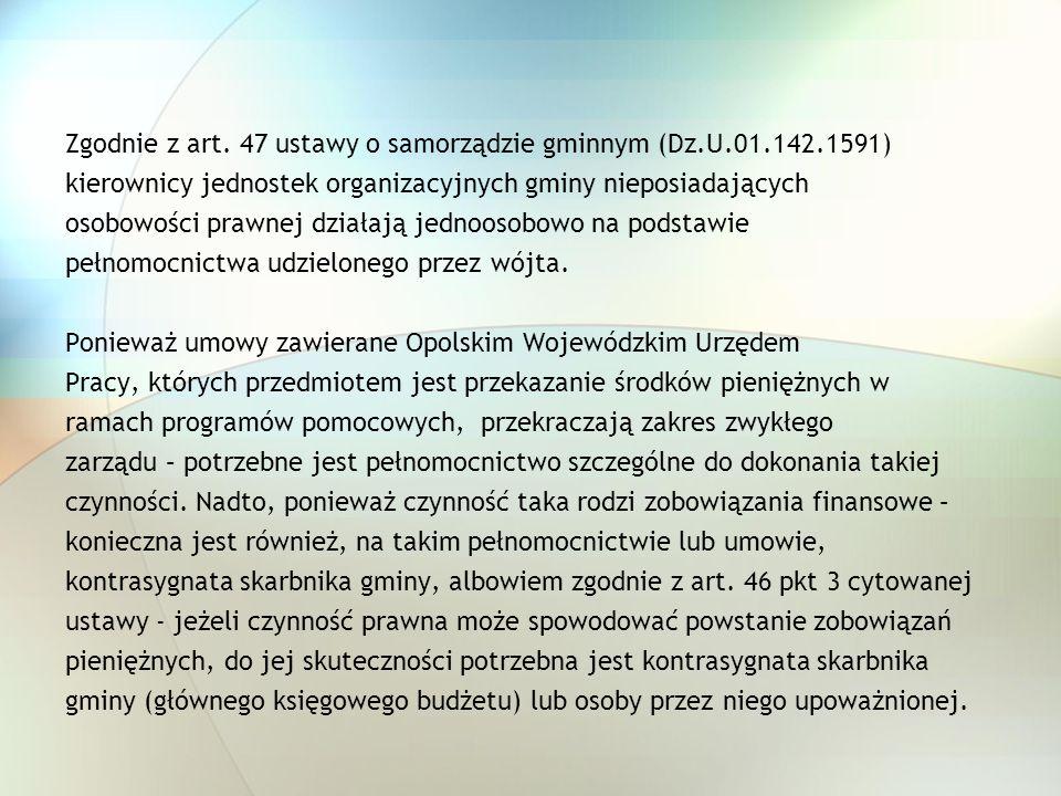 Zgodnie z art. 47 ustawy o samorządzie gminnym (Dz.U.01.142.1591)