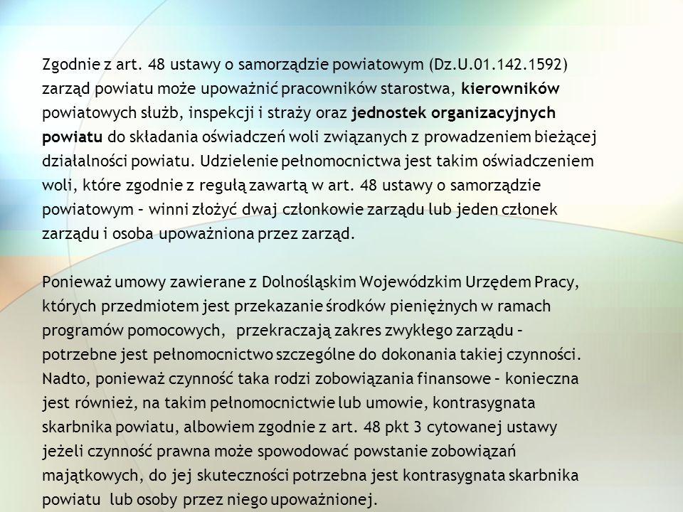 Zgodnie z art. 48 ustawy o samorządzie powiatowym (Dz.U.01.142.1592)