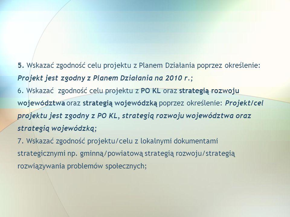 5. Wskazać zgodność celu projektu z Planem Działania poprzez określenie: