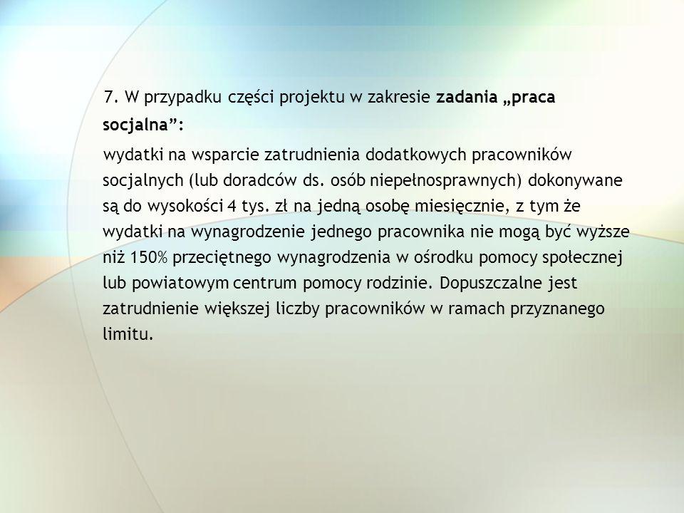 """7. W przypadku części projektu w zakresie zadania """"praca socjalna :"""