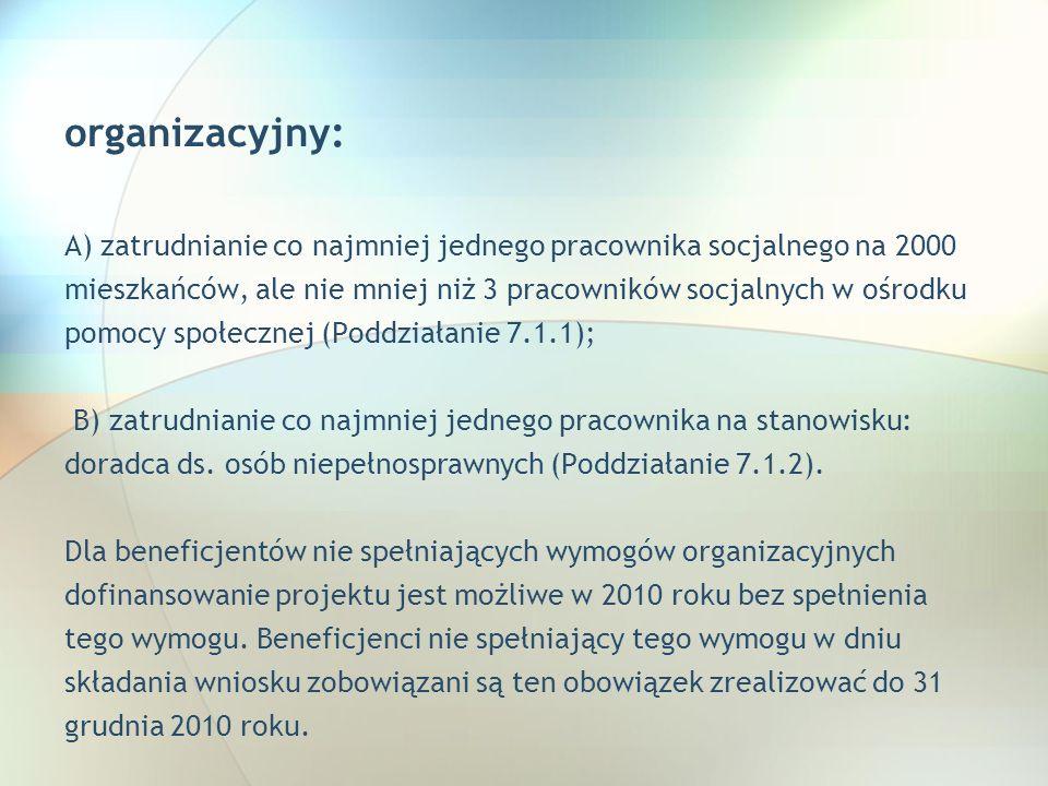 organizacyjny: A) zatrudnianie co najmniej jednego pracownika socjalnego na 2000. mieszkańców, ale nie mniej niż 3 pracowników socjalnych w ośrodku.