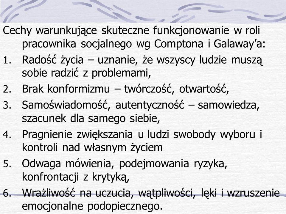 Cechy warunkujące skuteczne funkcjonowanie w roli pracownika socjalnego wg Comptona i Galaway'a: