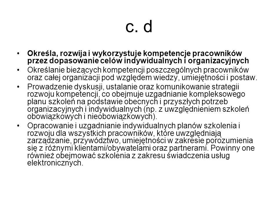 c. d Określa, rozwija i wykorzystuje kompetencje pracowników przez dopasowanie celów indywidualnych i organizacyjnych.