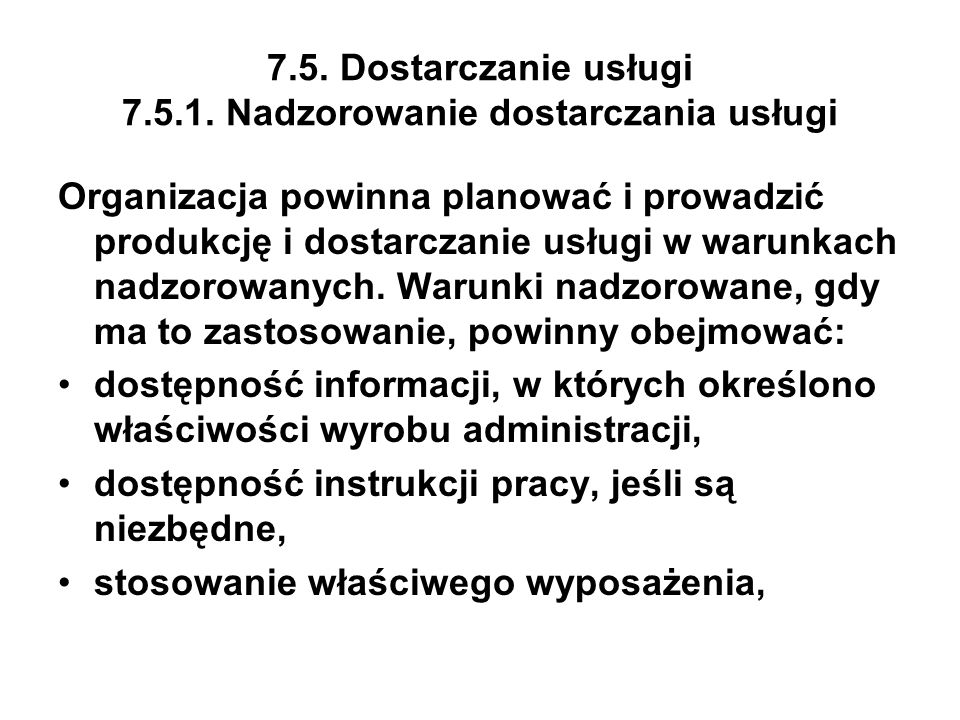 7.5. Dostarczanie usługi 7.5.1. Nadzorowanie dostarczania usługi