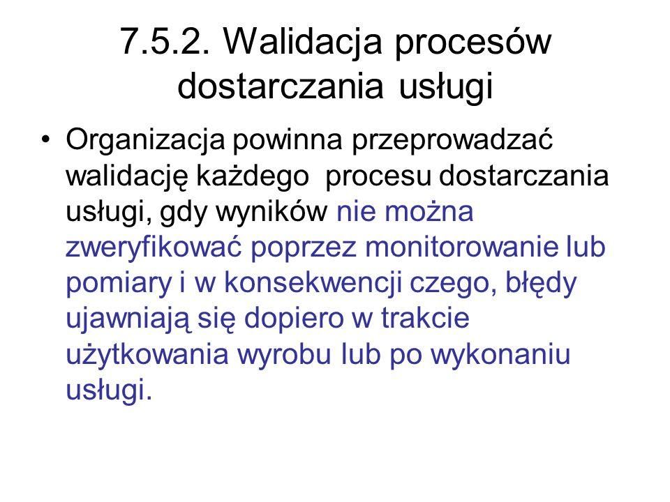 7.5.2. Walidacja procesów dostarczania usługi
