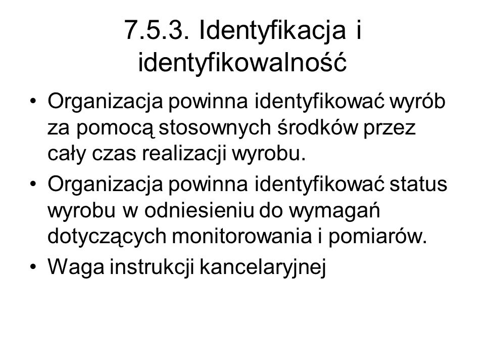 7.5.3. Identyfikacja i identyfikowalność