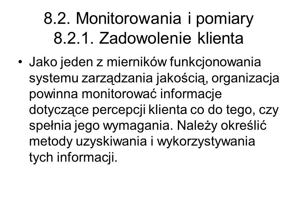 8.2. Monitorowania i pomiary 8.2.1. Zadowolenie klienta
