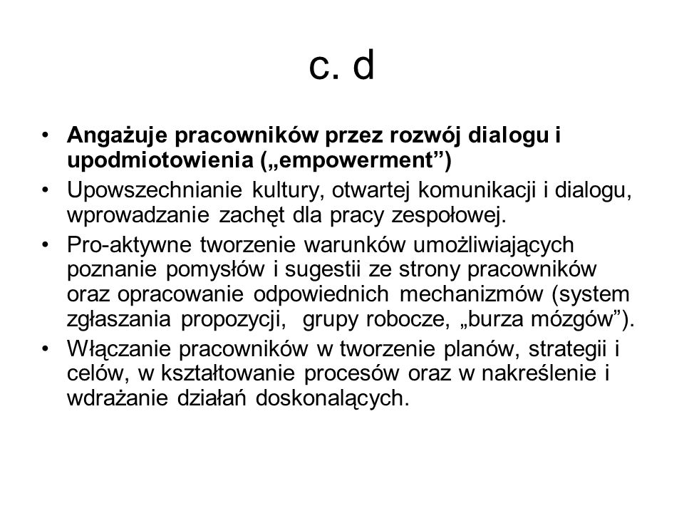 """c. d Angażuje pracowników przez rozwój dialogu i upodmiotowienia (""""empowerment )"""