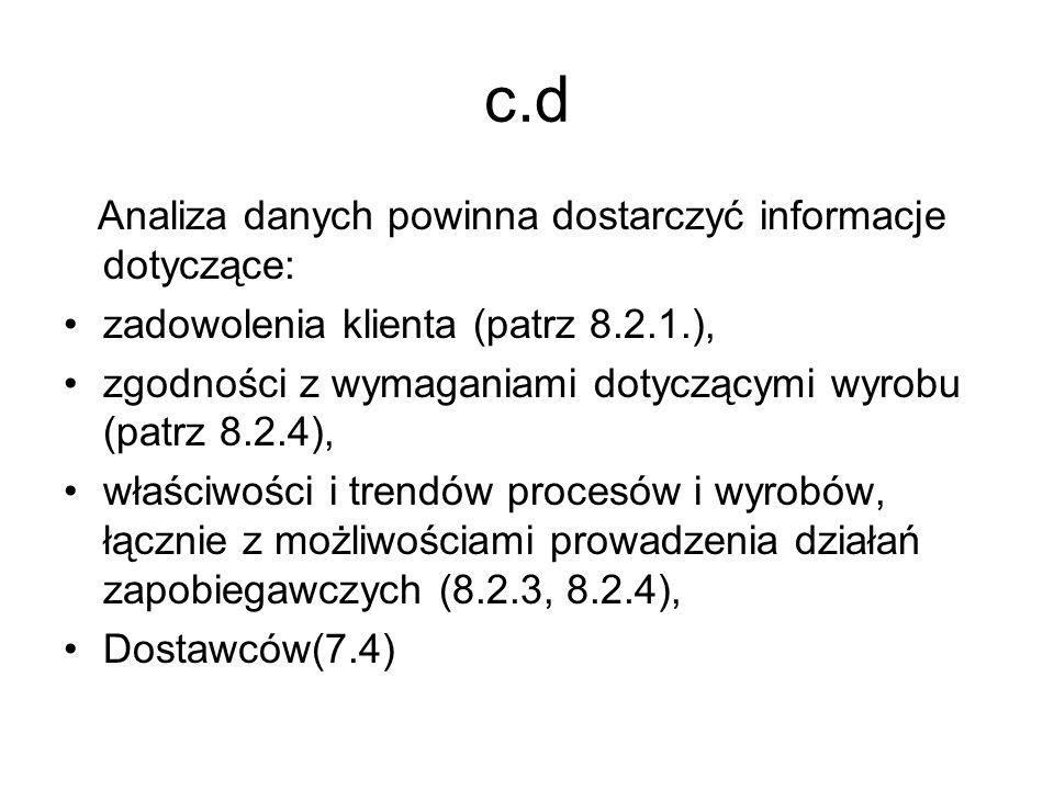 c.d Analiza danych powinna dostarczyć informacje dotyczące: