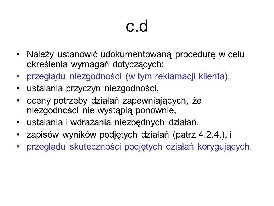 c.d Należy ustanowić udokumentowaną procedurę w celu określenia wymagań dotyczących: przeglądu niezgodności (w tym reklamacji klienta),