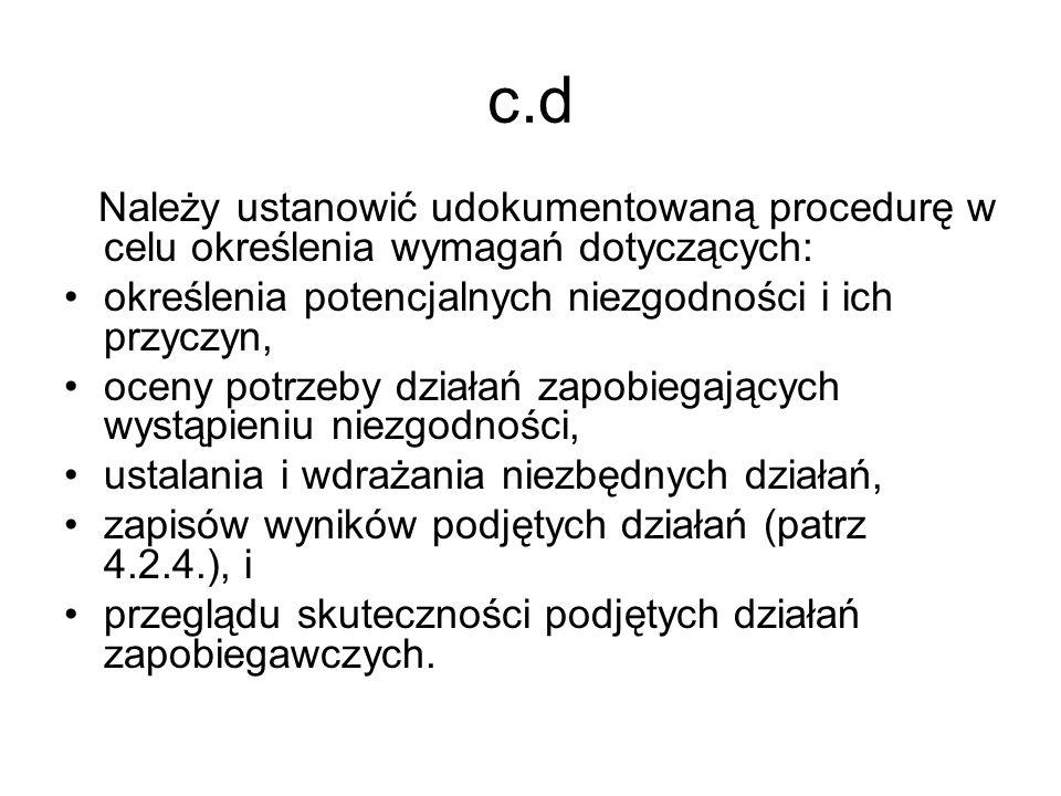 c.d Należy ustanowić udokumentowaną procedurę w celu określenia wymagań dotyczących: określenia potencjalnych niezgodności i ich przyczyn,